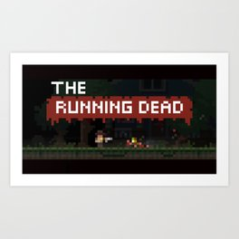 The Running Dead Art Print
