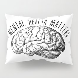 Mental health matters Pillow Sham