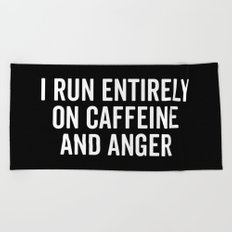 Caffeine And Anger Funny Quote Beach Towel