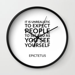 It is unrealistic to expect people to see you as you see yourself Wall Clock