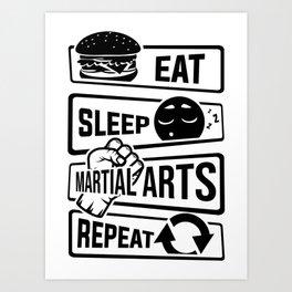 Eat Sleep Martial Arts Repeat - Martial Art Fight Art Print