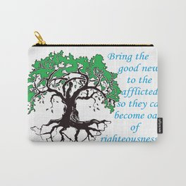 The Oak of Righteousness Carry-All Pouch
