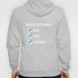 All the Resolutions Hoody