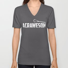 Lacrosse is LACRAWESOME LAX Sport G.O.A.T Lacrosse Player Lacrosse Game ReLAX Steeze Unisex V-Neck