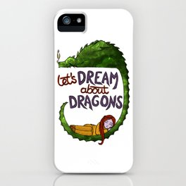 Let's Dream About Dragons iPhone Case