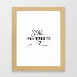 I'm Introverting Framed Art Print