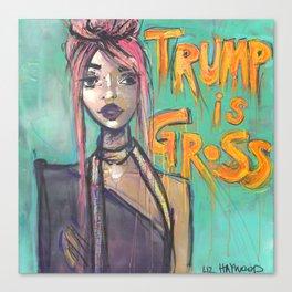 Trump is gross Canvas Print