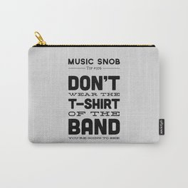 The Shirt of the Band — Music Snob Tip #376 Carry-All Pouch
