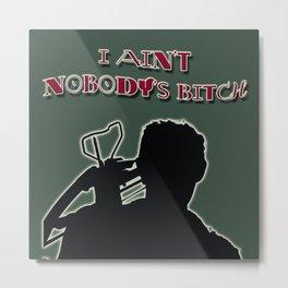 Daryl Dixon-I Ain't Nobody's Bitch Metal Print