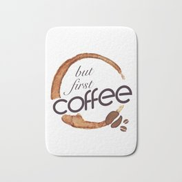 But first coffee - I love Coffee Bath Mat
