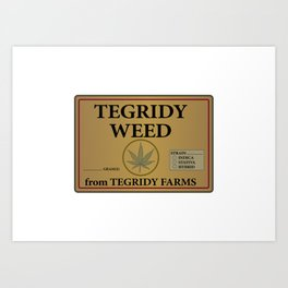 Tegridy Weed From Tegridy Farms Art Print