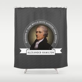 Alexander Hamilton on Foreign Policy and Politics Shower Curtain