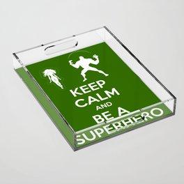 Keep Calm and Be a Superhero Acrylic Tray