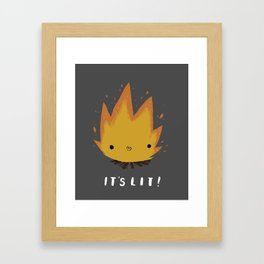 its lit! Framed Art Print
