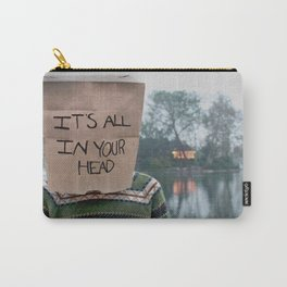 It's All in Your Head Carry-All Pouch