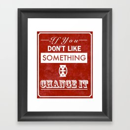 Change It Framed Art Print