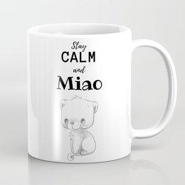 Stay calm and Miao Coffee Mug