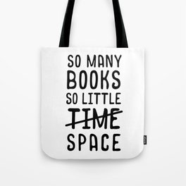 So many books, so little time // space Tote Bag