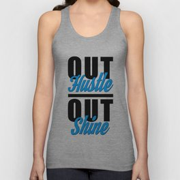 Out Hustle Out Shine  Unisex Tank Top