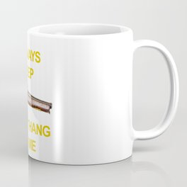 Always Keep That Thang On Me Flintlock Pistol Coffee Mug