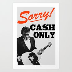 Sorry! Cash Only Art Print