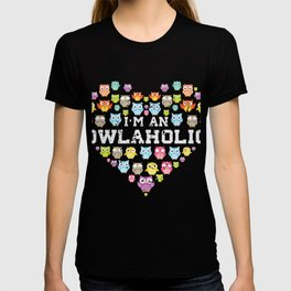 I'm An Owlaholic, Types of Owl, I Love Owls T-shirt