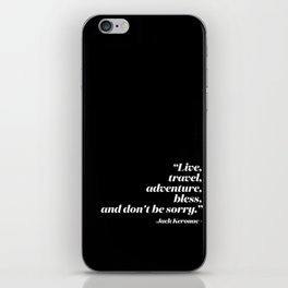 Live, travel, adventure, bless, and don't be sorry. iPhone Skin