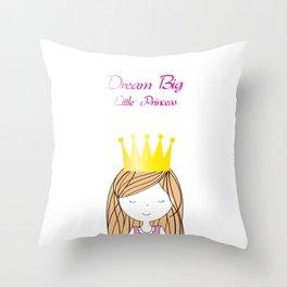 Dream Big Little Princess Throw Pillow