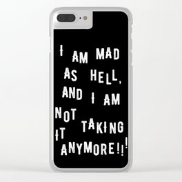Mad as Hell Clear iPhone Case
