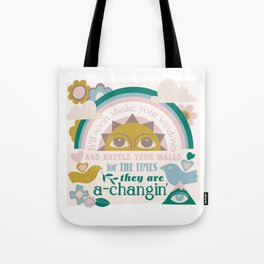 The times, they are a-changin' Tote Bag