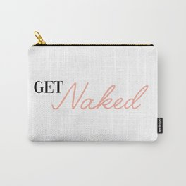 get naked Carry-All Pouch