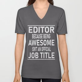 Editor Because Being Awesome Isn't An Official Job Title product Unisex V-Neck
