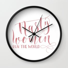 Nasty women run the world Rose watercolor calligraphy Wall Clock