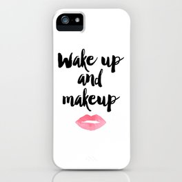 Wake Up And Makeup,Girls Room Decor,Bathroom Decor,Quote Prints,Lips Art,Gift For Her,Wall Art iPhone Case