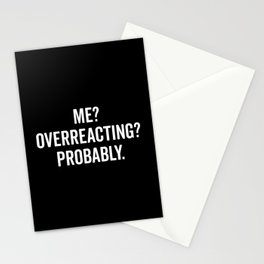 Overreacting Funny Quote Stationery Cards