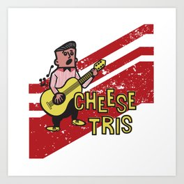 Chees Tris Art Print