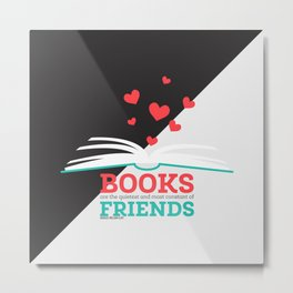 Books Are The Quietest And Most Constant Of Friends Metal Print