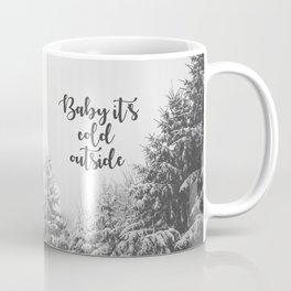 Baby It's Cold Outside - Christmas Quote Coffee Mug