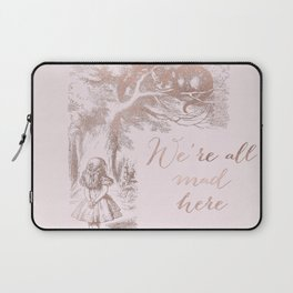 Alice in the rose gold - We're all mad here Laptop Sleeve