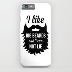 I Like Big Beards Funny Quote iPhone 6 Slim Case