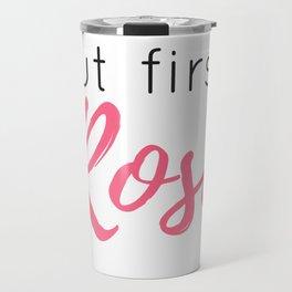 But First, Rosé Travel Mug