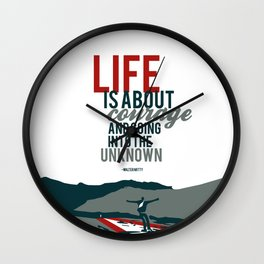 life is about courage.. the secret life of walter mitty Wall Clock