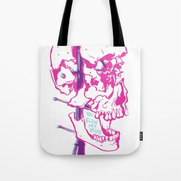 You Blow My Mind Tote Bag