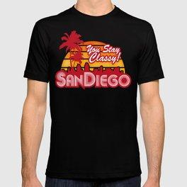 You Stay Classy! San Diego  T-shirt