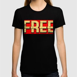"""Want Freedom? Here's a special made t-shirt design for you! """"Free"""" Freed Freely Alone Independent T-shirt"""