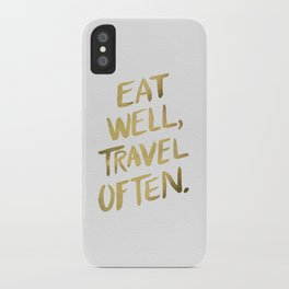 Eat Well Travel Often on Gold iPhone Case