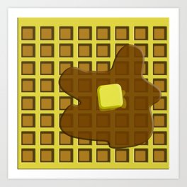 And in the mornin'? I'M MAKING WAFFLES Art Print