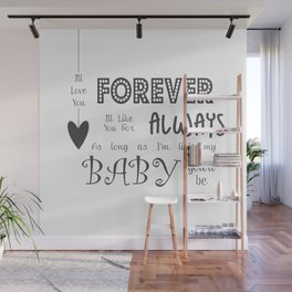 I'll Love You Forever I'll Like You For Always Childrens Quote Wall Mural