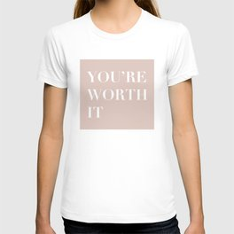 You're Worth It T-shirt