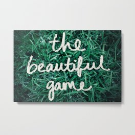 The Beautiful Game Metal Print